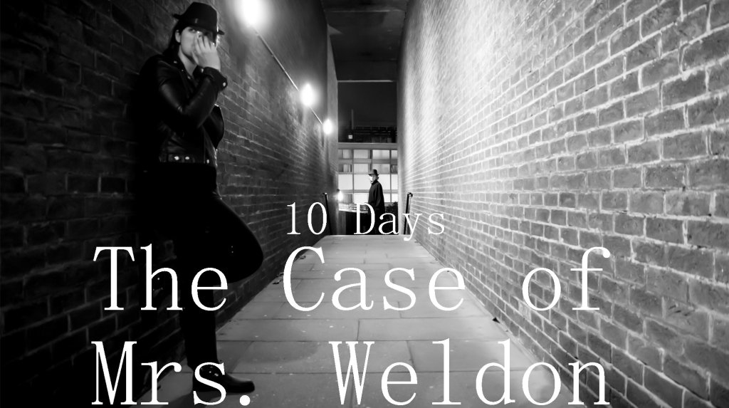 The Case of Mrs Weldon 10 Days